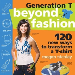 generation-t-beyond-fashion-120-new-ways-to-transform-a-t-shirt